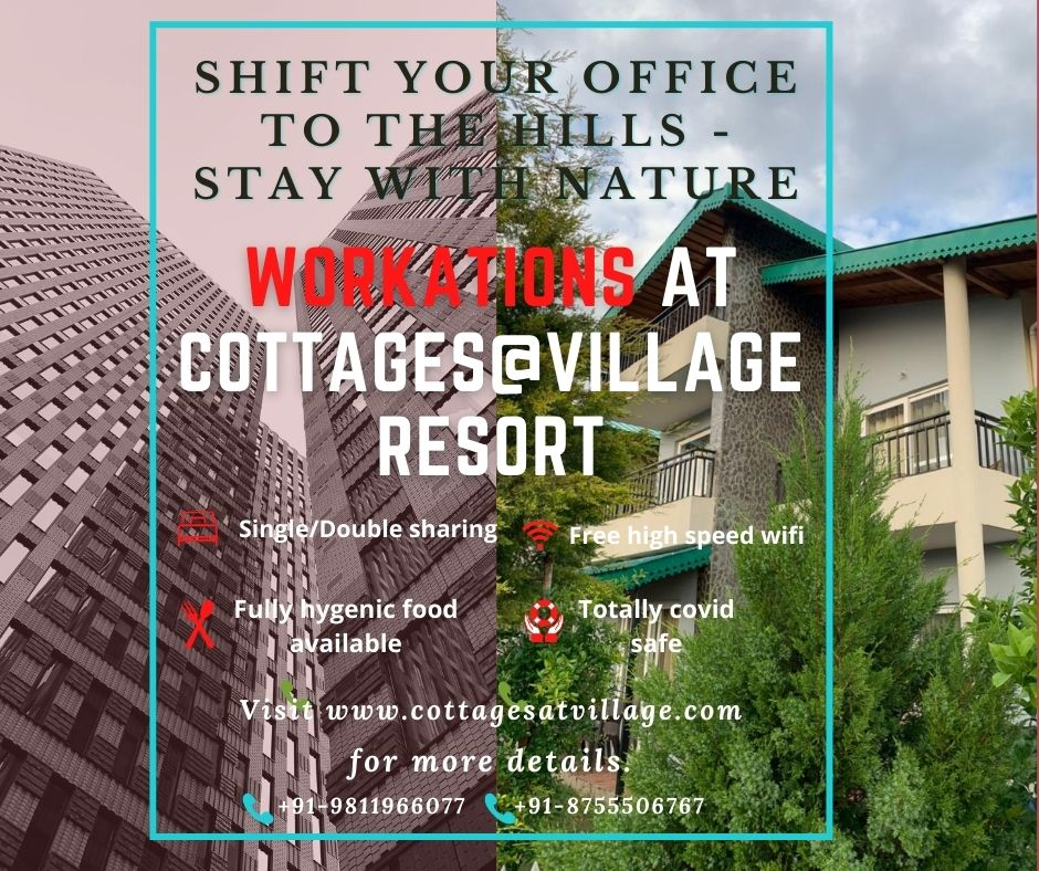 Shift Your Office To The Hills – Stay With Nature : Workation